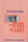 Interpreting Your Dreams and Visions