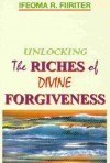 Unlocking the Riches of Divine Forgiveness