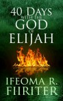 40 Days With the God of Elijah