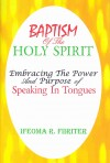 Baptism of the Holy Spirit: Embracing The Power and Purpose of Speaking in Tongues