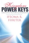 Kingdom Power Keys For Total Victory & Dominion